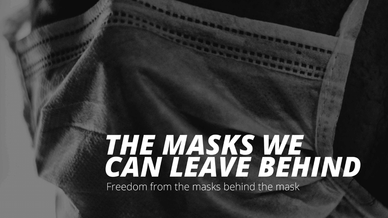 The Masks We Can Leave Behind – Session 4: A Posture Of Defence
